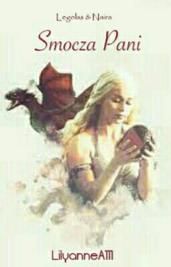 Legolas&Naira: Smocza Pani