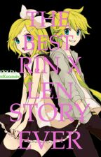 THE BEST RIN X LEN STORY EVER by otakulord232
