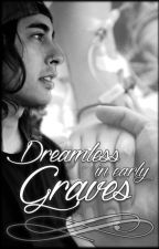 Dreamless in Early Graves (Vic Fuentes / Kellic) ✔️ by LexusRat