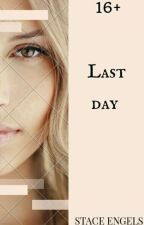 Последний day. by StasyaMoor