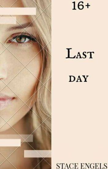 Last day. Последний день.