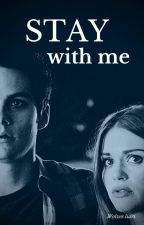 Stay with me | Stydia by wolvesliars
