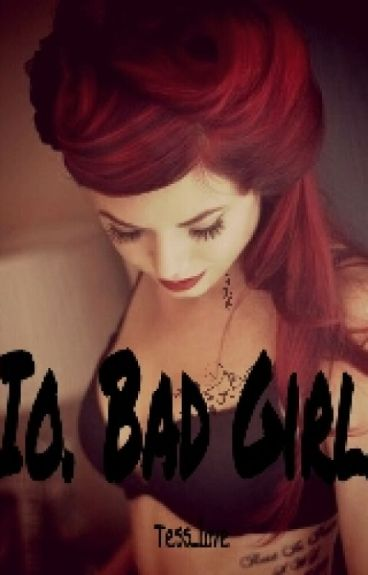 Io. Bad Girl.