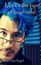 Mark's The Type Of Boyfriend. [M.F] by MissTimeAngel