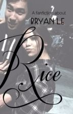 • Rice • || Bryan Le||  by BecauseImBad