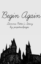 Begin Again by perpetualpages