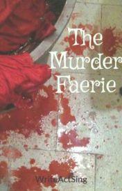 The Murder Faerie by WriteActSing