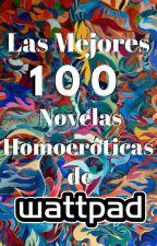 ★★★★★TOP 100 LAS MEJORES HOMOERÓTICAS DE WATTPAD★★★★★ by ScriptoremLux