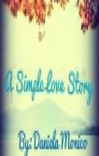 A Simple Love Story by Dani43008