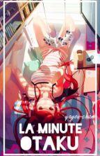 La Minute Otaku | Terminé by K00kie-Chan
