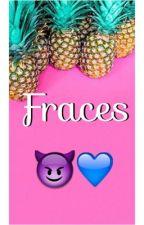 Fraces by NeidelinXd