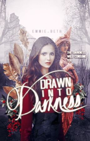 Drawn into darkness [On hold] by Emmie-Beth