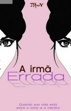 A Irmã Errada by JTArieiVbooks