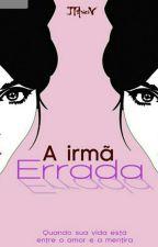 A Irmã Errada (Degustação) by JTArieiVbooks