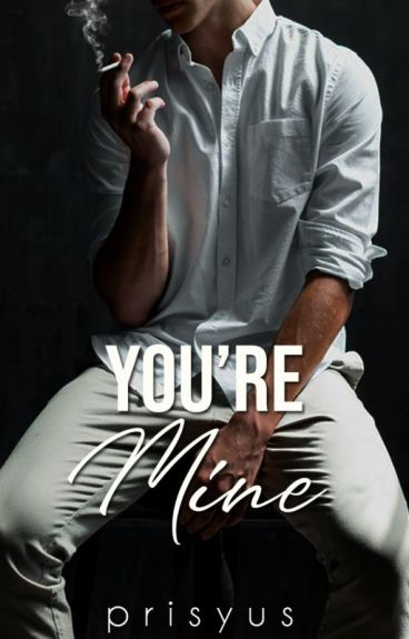 You're Mine (Completed)