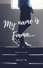 My name is Emma... by Emilina_lala3