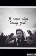 I'll Never Stop Loving You// N.H by 1d_5sosmagicxo