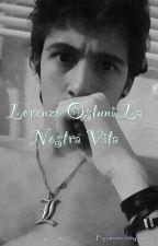 Lorenzo Ostuni La Nostra Vita by anime-loryforever