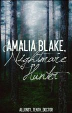 Amalia Blake, Nightmare Hunter by Allonsy_Tenth_Doctor
