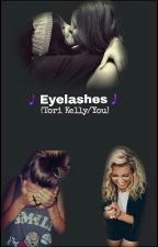 Eyelashes (Tori Kelly/you) by imalezzy