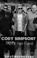 Cody Simpson? My EX Best Friend by CodySimpsonsAngel