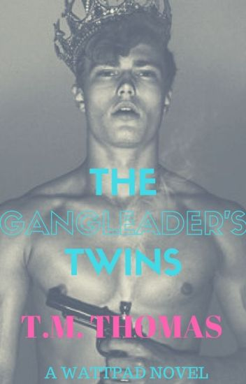 The GangLeader's Twins