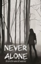 Never Alone (Teen Wolf Fanfic) by HopeSparksEmbers