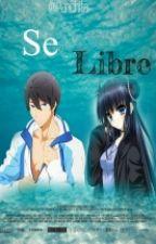 Se libre (Haruka Nanase y tu) by Panchita124
