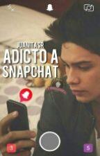 Adicto A Snapchat  by JuanitaSR96
