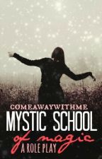 Mystic School Of Magic ~ Roleplay by ComeAwayWithMe