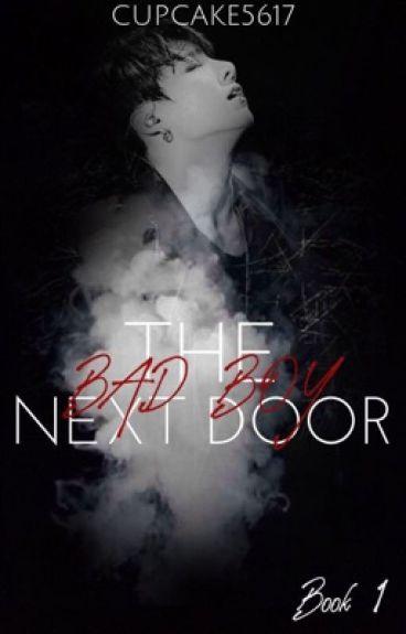 The Bad Boy Next Door {A Jungkook Fanfic}