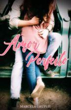 Amor Perfeito by marcelagrupyh