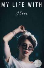 My life, with/ and Park Jimin by ilovekpop_adramas