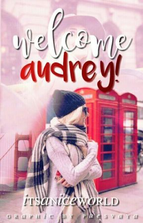 »Welcome Audrey «  by Itsaniceworld