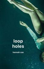 Loopholes   ✔︎ by capuletsbirdie