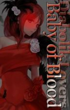 Diabolik Lovers : Baby of Blood by TellysaVLuveia