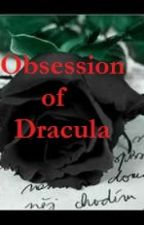 Obsession of Dracula by Skylinger