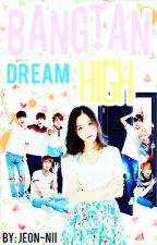 Bangtan Dream High[Jungkook ff] by Jeon-nii