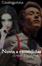 Novia a Escondidas || A.V by Castoguras