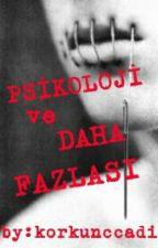 PSİKOLOJİ Ve DAHA FAZLASI by korkunccadi
