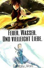 Feuer. Wasser. Und vielleicht Liebe. (Avatar-Der Herr der Elemente FF) by Fantasy_Wars
