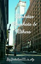 Zerkstar Oneshots & others by Zerkstar123_is_otp