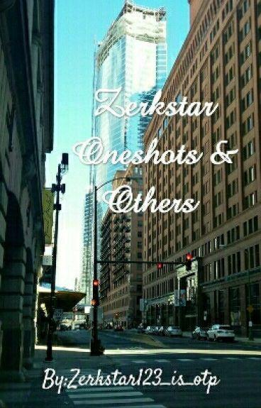 Zerkstar Oneshots & others