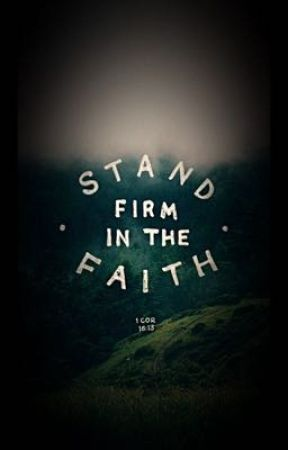 Stand Firm in the Faith by ClintonFrancisBarton