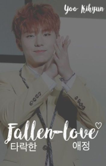 Fallen Love - Monsta X Kihyun ff