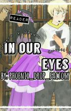 In Our Eyes by Phoenix_Drop_Factory