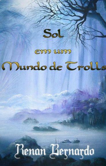 Sol em um Mundo de Trolls by RenanBernardo