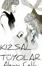 Kızsal Tüyolar by aleynaelik984 by Aleynaelik984