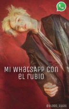 Mi WhatsApp Con El Rubio [YoonMin] (Terminado) by MaryanneRebecca