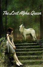 The Lost Alpha Queen by DreamerInTheRoom